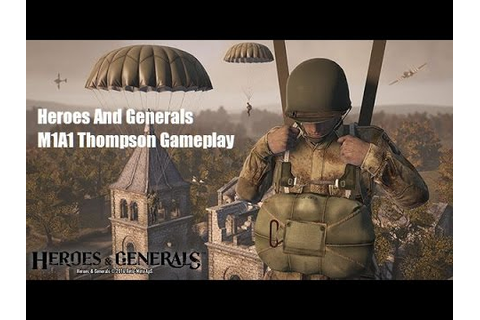 Heroes And Generals M1A1 Thompson/US Paratrooper #2 - YouTube