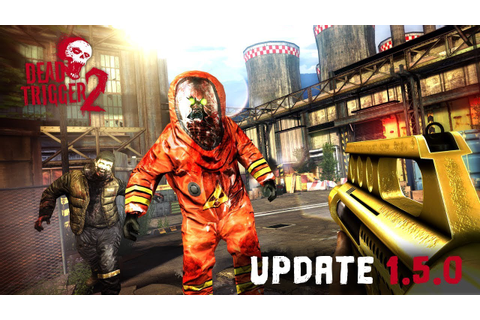 Dead Trigger 2 | Update 1.5.0 - YouTube