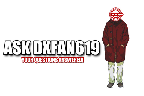 Ask DXFan619: Your Questions Answered! (Favorite Video ...