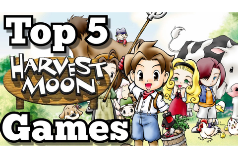 TOP 5 HARVEST MOON GAMES OF ALL TIME!!! - YouTube