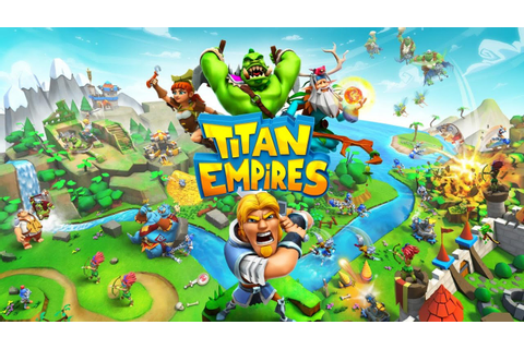 Titan Empires Android GamePlay Trailer (HD) [Game For Kids ...