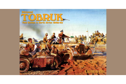 Advanced Tobruk | Board Game | BoardGameGeek