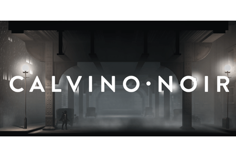 REVIEW / Calvino Noir (PC) - That VideoGame Blog