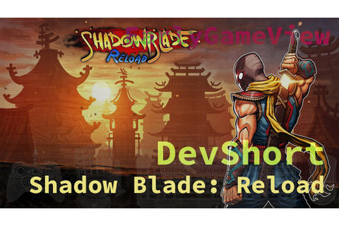 DevShort: Shadow Blade: Reload ( Early Access ) - YouTube
