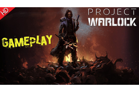 Project Warlock (HD) PC Gameplay - YouTube