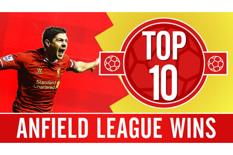 TOP 10: Liverpool's best Premier League games at Anfield ...