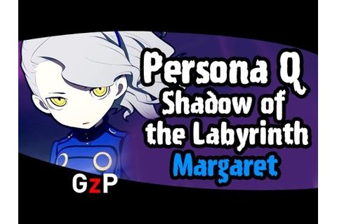 Persona Q: Shadow of the Labyrinth - Margaret - 3DS - YouTube