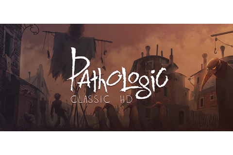 Pathologic Classic HD Game Download Free For Pc | MYITCLUB ...