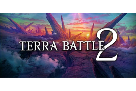 Terra Battle 2 is the latest mobile RPG from the creator ...