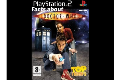 Facts about Doctor who top trumps the video game on PS2 ...