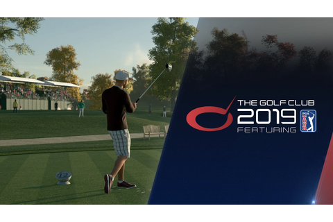 The Golf Club 2019 Featuring PGA TOUR - Game Trailer - YouTube