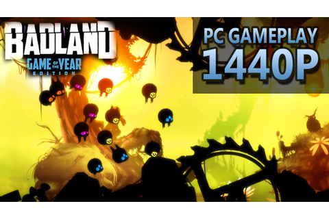 BADLAND: Game of the Year Edition | PC Gameplay | 1440P ...