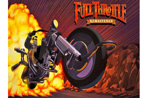 Full Throttle Remastered Game | SKIDROW GAMING ARENA
