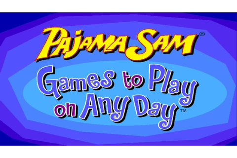 Pajama Sam Games to Play on Any Day Full Playthrough - YouTube