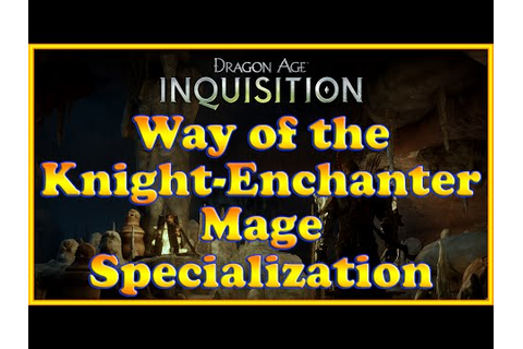 [Full Download] Dragon Age Inquisition Knight Enchanter ...
