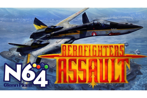 Aero Fighters Assault - Nintendo 64 Review - HD - YouTube