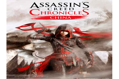 Assassin's Creed Chronicles China Game Download Free For ...