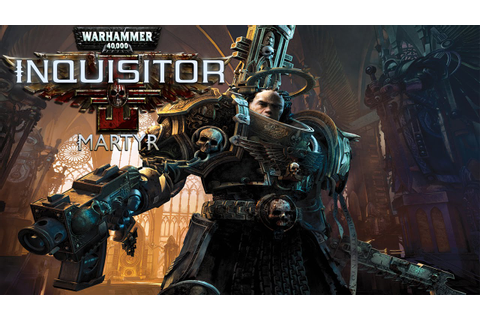 Warhammer 40,000: Inquisitor - Martyr — Геймплей E3 2016 ...