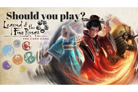 Should you play Legend of the Five Rings (lcg): The new ...