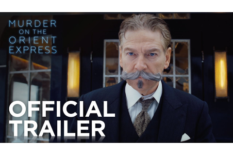 Murder on the Orient Express | Official Trailer [HD ...