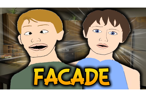 I BROKE THE GAME! - Facade: Funny Moments - YouTube