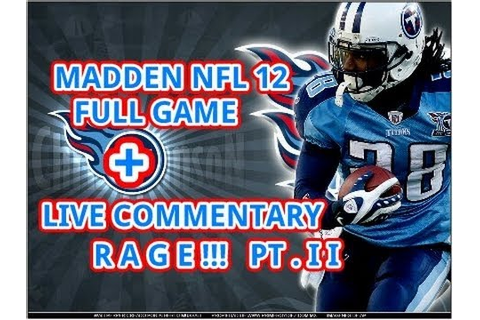 Madden 12 - Full Game - RAGES DURING LIVE COMMENTARY PT ...