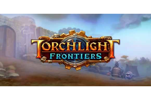 Torchlight Frontiers Download Free • Reworked Games