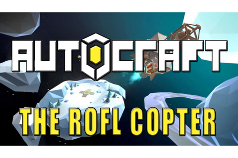 Autocraft Game | Building the ROFL Copter | Funny Moments ...