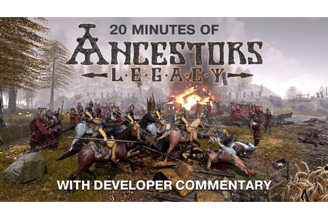 20 Minutes of Ancestors Legacy Gameplay With Developer ...