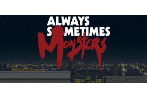 Always Sometimes Monsters Free Download (v1.2.4) « IGGGAMES
