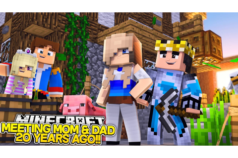 Minecraft Adventure: MEETING MOM & DAD 20 YEARS AGO IN THE ...