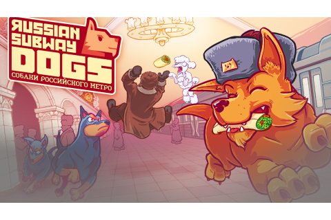 Russian Subway Dogs Barks Its Way to PC, Xbox One, PS4 ...