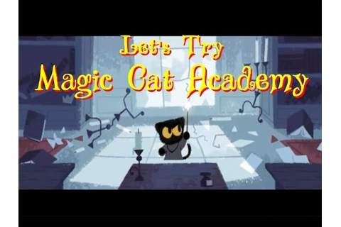 Let's Try ( Magic Cat Academy ) Google Doodle Game - YouTube