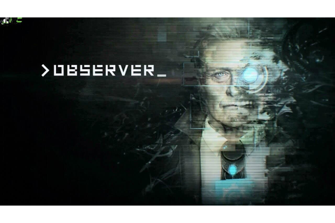 Observer + Latest Update PC Game Free Download