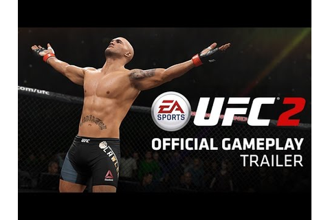 EA SPORTS UFC 2 | Official Gameplay Trailer | Xbox One ...