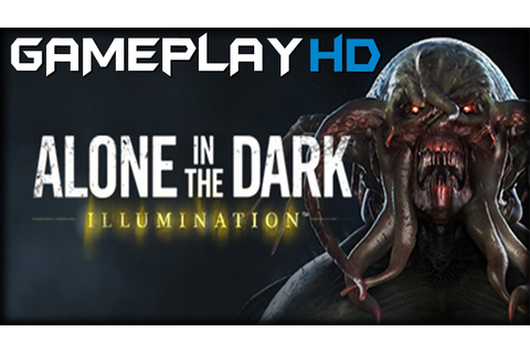 Alone in the Dark: Illumination Gameplay (PC HD) [1080p ...