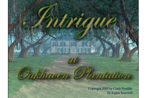 AdventureGamePlays: Intrigue at Oakhaven Plantation 1: How ...