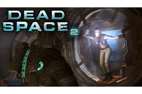Dead Space 2 Part 10 | Horror Game Let's Play | PC ...