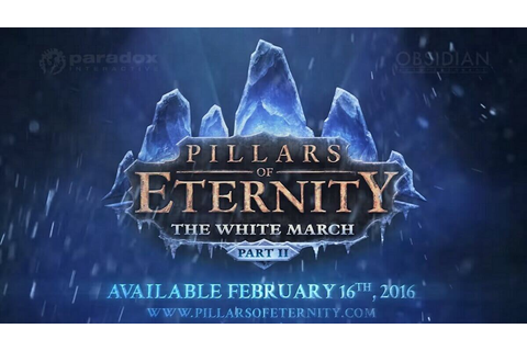 \'Pillars of Eternity: The White March Part 2\' to release ...