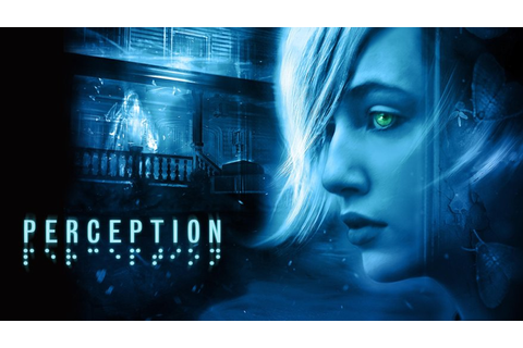 Perception Interview - Blind Horror Coming Up Soon