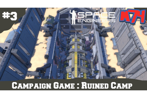 Space Engineers Campaign Game: Mission 3 Ruined Camp ...