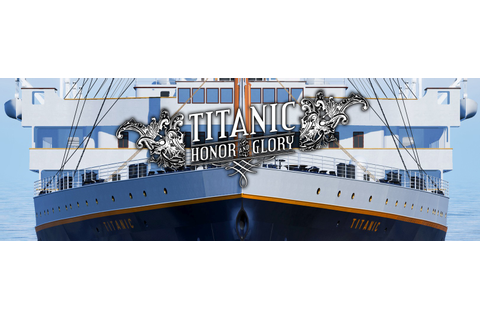 New Titanic: Honor and Glory Trailer and Screenshots Show ...
