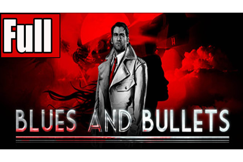 Blues and Bullets Episode 1 Full Game Walkthrough No ...