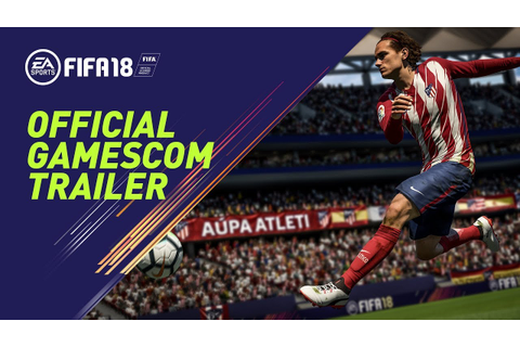 FIFA 18 | Official Gamescom 2017 Trailer (Blue Monday Mix ...