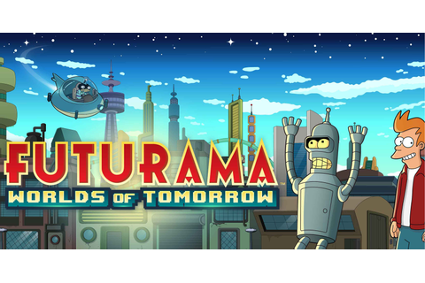 Futurama: Worlds of Tomorrow mobile game gets trailer and ...