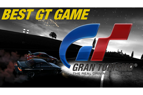 The Best Gran Turismo Game (Top 6 Best Gran Turismo Games ...