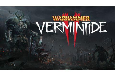 Warhammer: Vermintide 2 gameplay reveal trailer > GamersBook