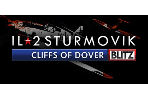 IL-2 Sturmovik: Cliffs of Dover Blitz Edition Forum