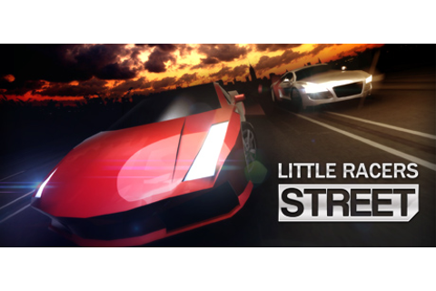 Little Racers STREET on Steam