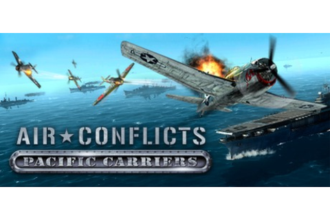 Air Conflicts: Pacific Carriers on Steam